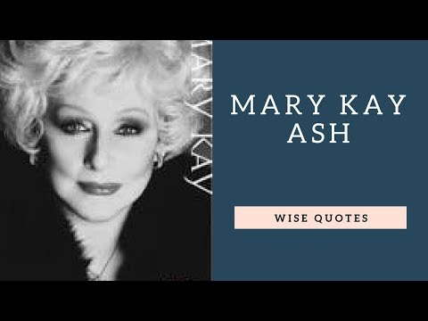 Leadership quotes - Mary Kay Ash Saying & Quote  Positive Thinking & Wise Quotes Salad  Motivation  Inspiration