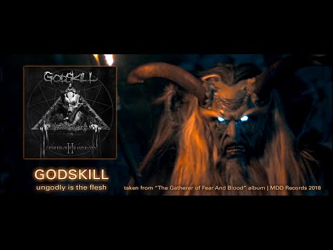 Godskill - Ungodly Is The Flesh