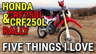 4. Five Things I LOVE About the Honda CRF250L & CRF250L Rally - The Best All-Around 250cc Dual Sport