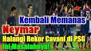 Download Video [Kembali Memanas] Neymar Halangi Rekor Cavani di PSG, Ini Masalahnya! MP3 3GP MP4
