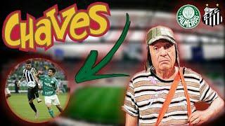 Chaves assistindo ao jogo Palmeiras vs santos copa do Brasil