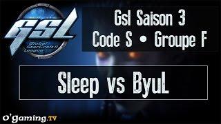 Sleep vs ByuL - GSL Saison 3 Code S - Groupe F