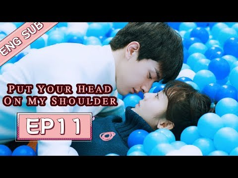 ENG SUB [Put Your Head On My Shoulder] EP11——Starring: Xing Fei, Lin Yi