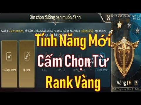 Rank Vàng 4 đã có cấm chọn cùng tính năng tự chọn vị tríí Rank đơn - Quên đi tranh lane phá game - Thời lượng: 17:15.