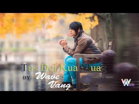 Tus Dej Kua Muag - Wave Vang (Full Version) 2017 (видео)
