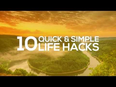 10 Quick and Simple Life Hacks