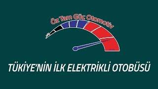 Türkiye'nin İlk Elektrikli Otobüsü