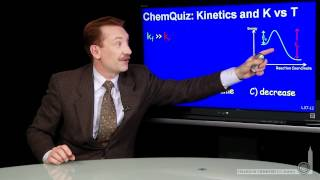 Kinetics Vs. T  (Quiz)