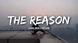 Video Chelsea Cutler - The Reason (Lyrics / Lyrics Video) MP3, 3GP, MP4, WEBM, AVI, FLV Mei 2018