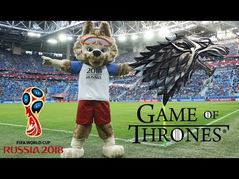 2018 FIFA World Cup Russia™ Game Of Thrones