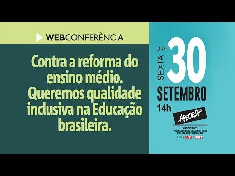 Webconferência Contra a Reforma do Ensino Médio