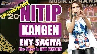 Video NITIP KANGEN ENY SAGITA FEAT KAKUNG LINTANG LIVE TMII 2018 MP3, 3GP, MP4, WEBM, AVI, FLV Agustus 2018