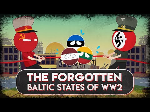 The Baltics Explained - Why You Really Didn't Want to be a Citizen of a Baltic State in WW2