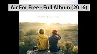 Relient K - Air For Free (2016) Full Album Video