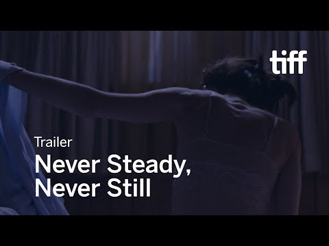 NEVER STEADY, NEVER STILL trailer