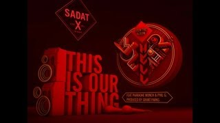 This Is Our Thing - Sadat X ft. Pharoahe Monch & Phil G - Prod by Grant Parks [Official Video]