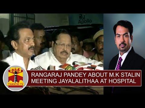 Rangaraj-Pandey-about-Opposition-Leader-M-K-Stalin-meeting-TN-CM-Jayalalithaa-at-hospital