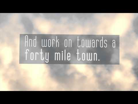 Forty Mile Town (Lyric Video)