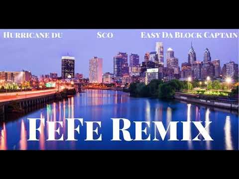 FeFe Remix: Hurricane Du x Sco x Eazy Da Block Captain