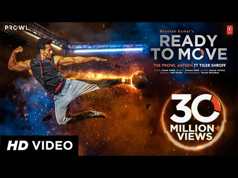 Ready To Move Video Song   The Prowl Anthem   Featuring Tiger Shroff   Armaan Malik   Amaal Mallik