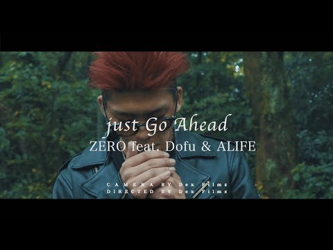 "ZERO - "" Just Go Ahead "" Feat. Dofu & ALIFE"
