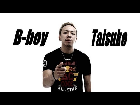 taisuke - Edited by B-boy Koji-rocK B-boy Taisuke (Japan/Mighty Zulu Kingz,The Floorriorz,All Area,Red Bull BC ONE All Stars)