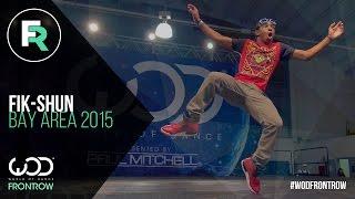 Fik-Shun | FRONTROW | World of Dance Bay Area 2015 #WODBAY2015