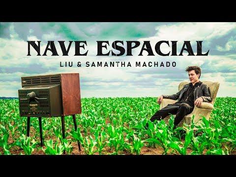 NAVE ESPACIAL - Liu & Samantha Machado (Videoclipe Oficial)