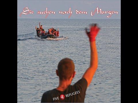 """[M/V] Five 4 Refugees """"Sie suchen nach dem Morgen"""""""