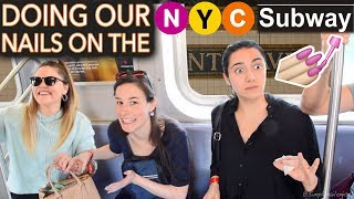 Video Painting our Nails on the NYC Subway ft. Safiya & Threadbanger (expert level) MP3, 3GP, MP4, WEBM, AVI, FLV Mei 2018