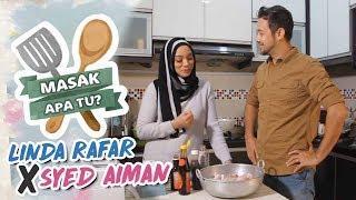 Masak Apa Tu? (2018) - Linda Rafar x Syed Aiman | Episod 3