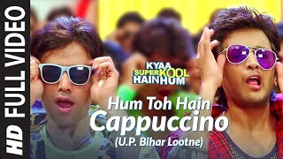 Hum Toh Hain Cappuccino Kyaa Super Kool Hain Hum