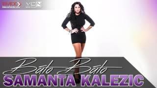 Samanta Kalezic - Bato Bato