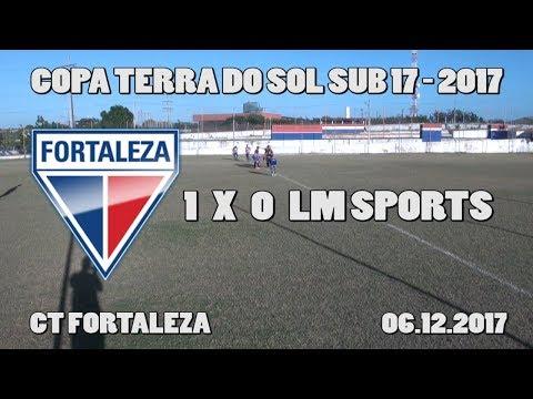 COPA TERRA DO SOL SUB 17 - LM SPORTS X FORTALEZA - 06.12.2017