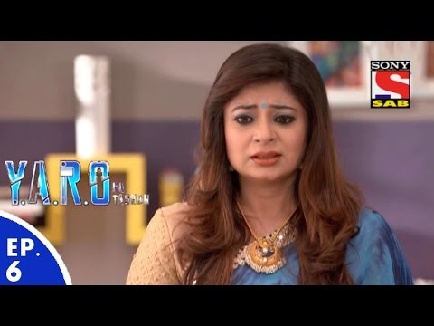 Y.A.R.O Ka Tashan - यारों का टशन - Episode 6 - 2nd August, 2016