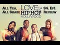 All Tea, All Shade   Love and Hip Hop Hollywood S4. Ep.1 Review