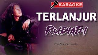 Download Lagu Rudiath RB - Terlanjur Mp3