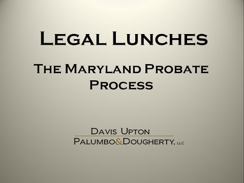 Maryland Probate Process | Legal Lunch | DUPD