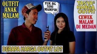 Video BERAPA HARGA OUTFIT LO? OUTFIT Anak Malam Medan !!! MP3, 3GP, MP4, WEBM, AVI, FLV Juni 2019
