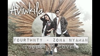 Video Fourtwnty - Zona Nyaman (Aviwkila Cover) MP3, 3GP, MP4, WEBM, AVI, FLV Maret 2018