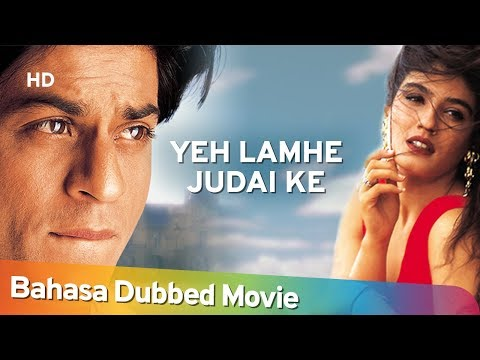 Yeh Lamhe Judaai Ke | Shahrukh Khan | Raveena Tandon | Romantic Movie | Bahasa Dubbed