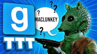 DON'T SAY MACLUNKEY!!   Gmod TTT