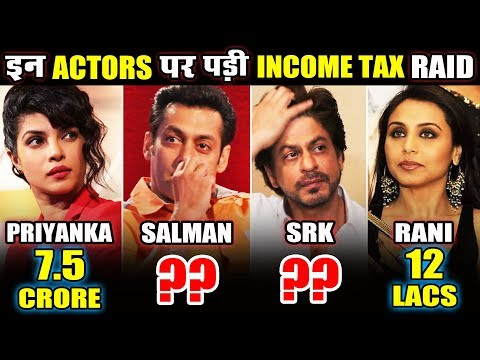 INCOME TAX RAID On This TOP 10 Bollywood Actors | Salman, Shahrukh, Priyanka, Rani