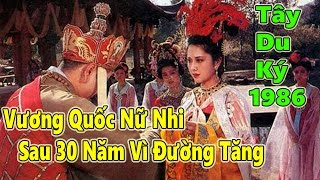 Tin Tức sao Việt - Quốc vương nữ nhi sau 30 năm vẫn một mình vì Đường Tăng [ Tây Du Ký 1986 ]