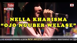 NELLA KHARISMA  - OJO NGUBER WELASE