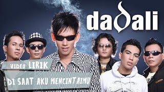 Video Dadali - Di Saat Aku Mencintaimu (Lirik) MP3, 3GP, MP4, WEBM, AVI, FLV April 2019