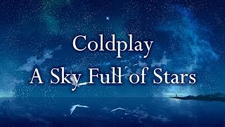 Video Coldplay - A Sky Full of Stars (Lyrics) MP3, 3GP, MP4, WEBM, AVI, FLV Juli 2018