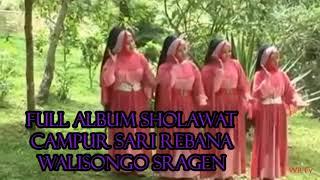 FULL ALBUM SHOLAWAT CAMPUR SARI REBANA WALISONGO SRAGEN