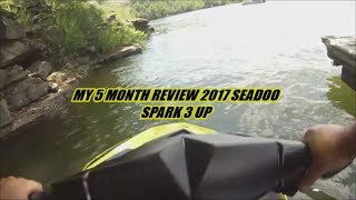 8. MY 5 MONTH REVIEW 2017 SEA-DOO SPARK 3 UP I probably won't keep it.