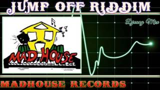 Jump Off Riddim mix (DEC 2015) (MadHouse Records) mix by Djeasy